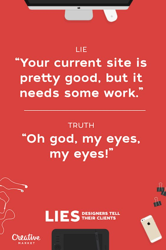20 Lies Designers Tell Their Clients - UltraLinx