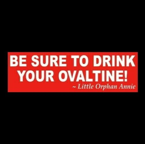 Details About Be Sure To Drink Your Ovaltine A Christmas Story Sticker Prop Ralphie Movie Ovaltine A Christmas Story Ralphie