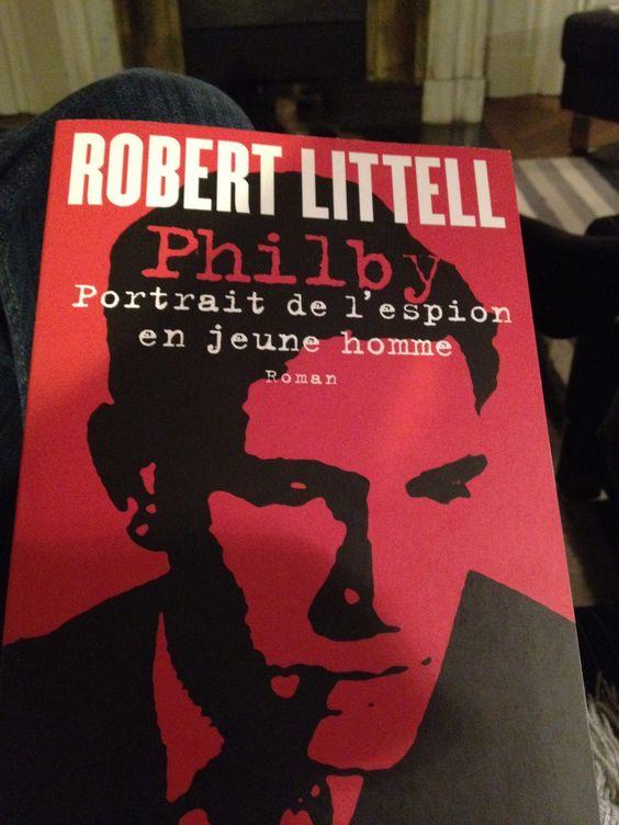 """Et si Kim Philby n'était pas celui que l'on croyait ?....  """"Philby. Portrait de l'espion en jeune homme"""", Robert Littell. Éd. Baker Street, 21,00 euros."""