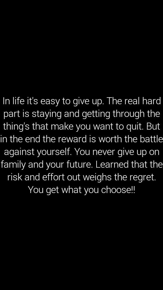 If You Can Quit On Your Family You Actually Quit On Your Life Quites You Gave Up Never Give Up