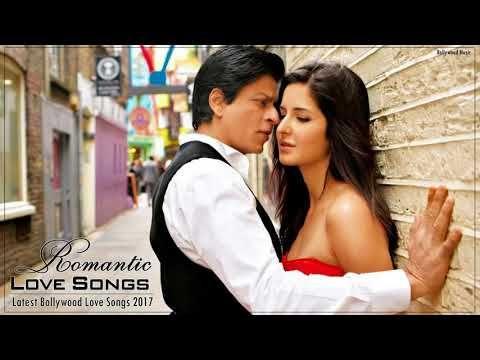 Romantic Hindi Love Songs 2017 Latest Bollywood Love Songs 2017