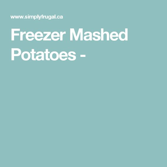 Freezer Mashed Potatoes -