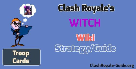 Clash Royale Witch: Wiki & Strategy, Guide