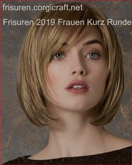 Frisuren 2019 Frauen Kurz Rundes Gesicht Beste Frisuren Frauen Bob