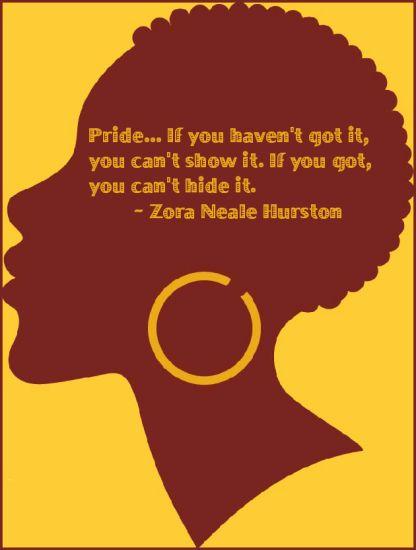 Pride ~ Zora Neale Hurston