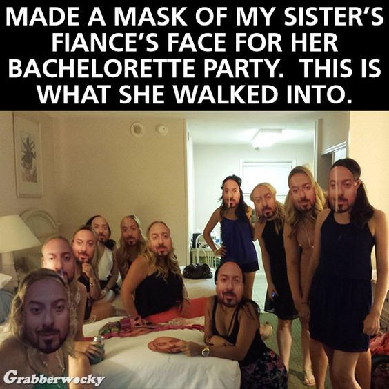 Made A Mask Of My Sisters Fiances Face For Her Bachelorette Party This Was The Result