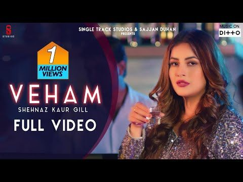 Veham Full Video Song Shehnaz Gill Laddi Gill Punjabi Songs 2019 Ditto Music St Studio Youtube Songs Music Videos Music