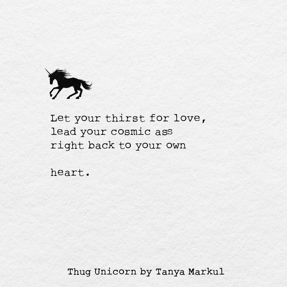 It all circles back to you own imperfectly perfect, badass self. Want love? Start with yo-self.  thugunicorn.com
