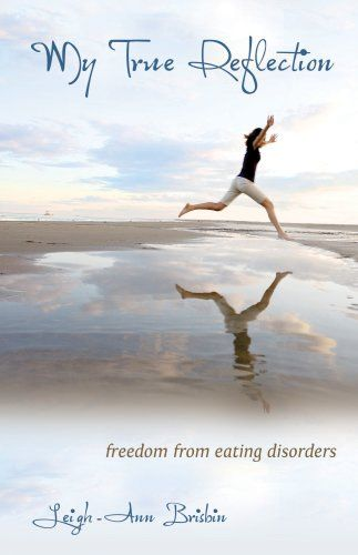 Download free My True Reflection Freedom From Eating Disorders pdf