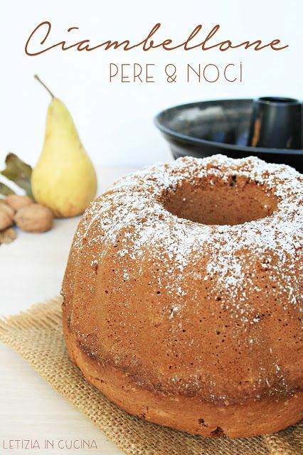 Letizia in Cucina: Ciambellone pere e noci (o nocciole ...