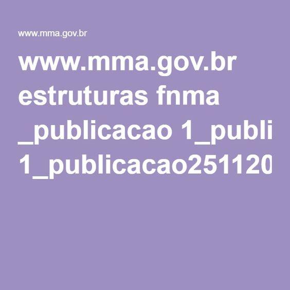 www.mma.gov.br estruturas fnma _publicacao 1_publicacao25112010112010.pdf