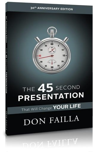 Get a FREE COPY : The 45 Second Presentation That Will Change Your Life...
