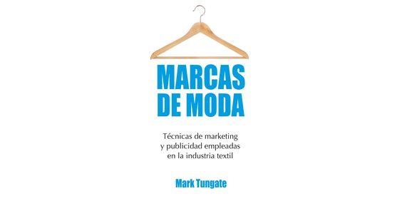 Resumen del libro 'Marcas de moda', de Mark Tungate