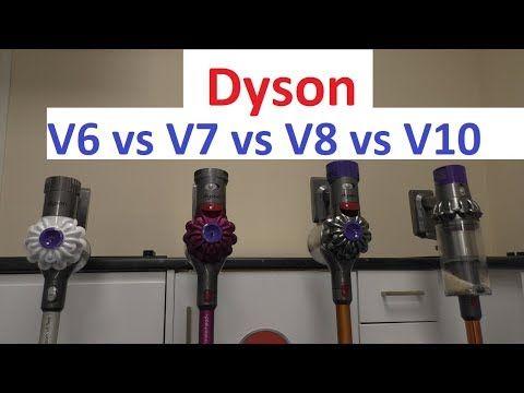 Dyson Comparison V6 Vs V7 Vs V8 Vs V10 Youtube Dyson Dyson Vacuums Dyson V6