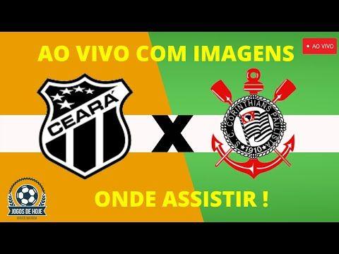 Onde Assistir Ceara X Corinthians Ao Vivo Com Imagens Campeonato Brasileiro 2020 Jogos De Hoje Corinthians Ao Vivo Ceara Campeonato Brasileiro