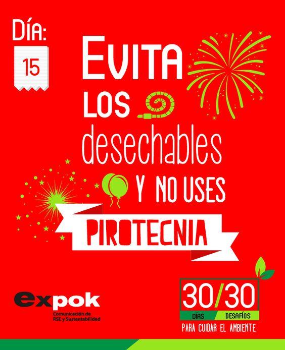 Celebra las fiestas patrias protegiendo las riquezas naturales de nuestro país y el bienestar de nuestro planeta. http://www.expoknews.com/dia-15-evita-los-desechables-y-no-uses-pirotecnia/