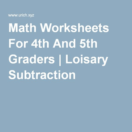 Math Worksheets For 4th And 5th Graders – 4th and 5th Grade Math Worksheets