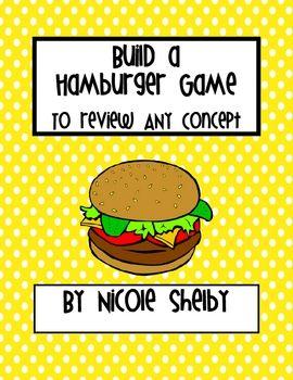Hamburger Game - students or teams build a hamburger by answering questions