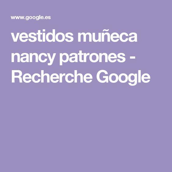 vestidos muñeca nancy patrones - Recherche Google