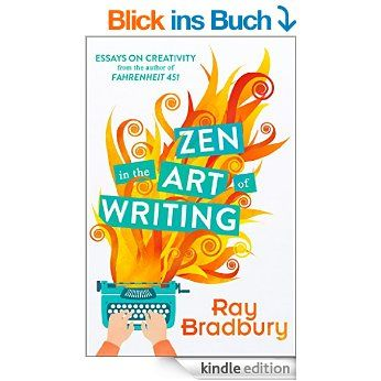 Zen in the Art of Writing eBook: Ray Bradbury: Amazon.de: Kindle-Shop