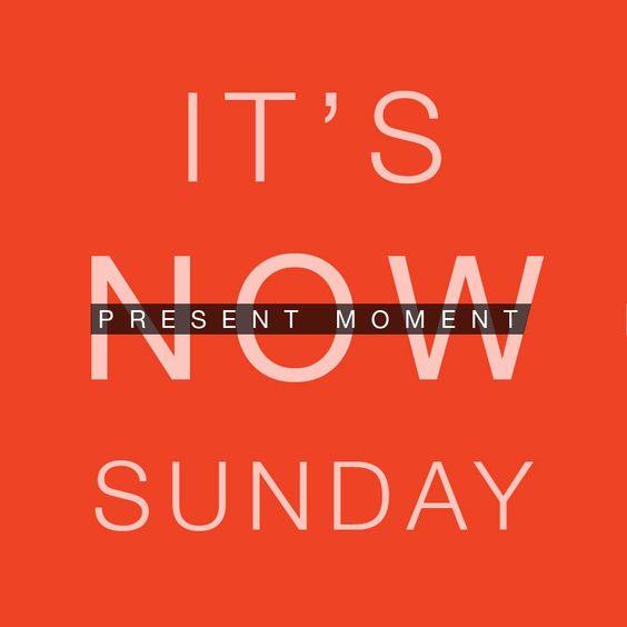 It's NOW Sunday.