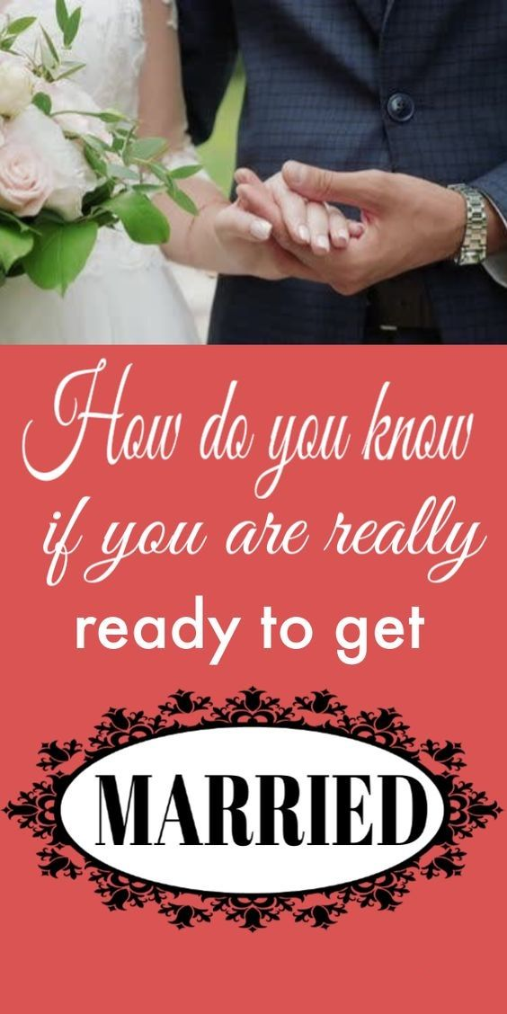 4cc0ff428cf41ad029f490847ca3c4a7 - How Did You Know You Were Ready To Get Married