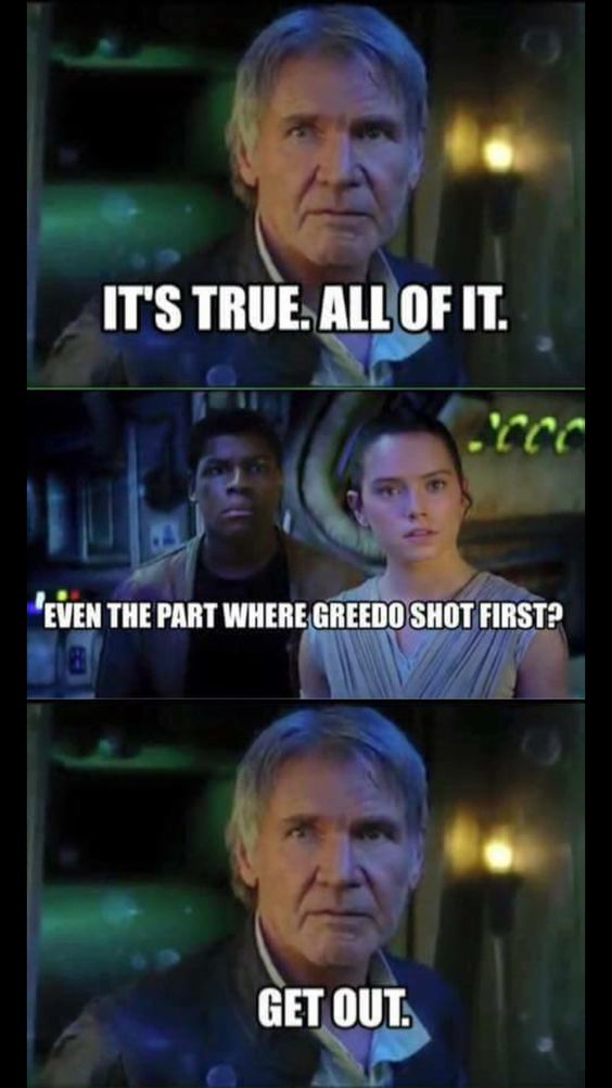 Greedo Shot First Didn T Know Whether To Pit This In My Anti Disney Star Wars Board Or My Sw Prequel Pl Star Wars Humor Star Wars Jokes Funny Star Wars Memes