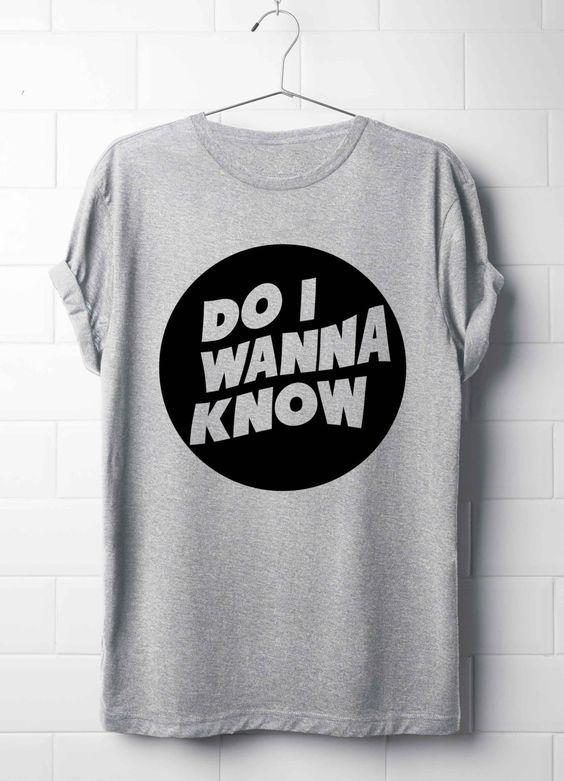 Do I Wanna Know T-Shirt, Arctic Monkeys T-Shirt, Lyrics T-Shirt's, Arctic Monkeys, Song T-Shirt, Do I Wanna Know, Grunge, Rock,Punk T-Shirts by 13SameOnly on Etsy