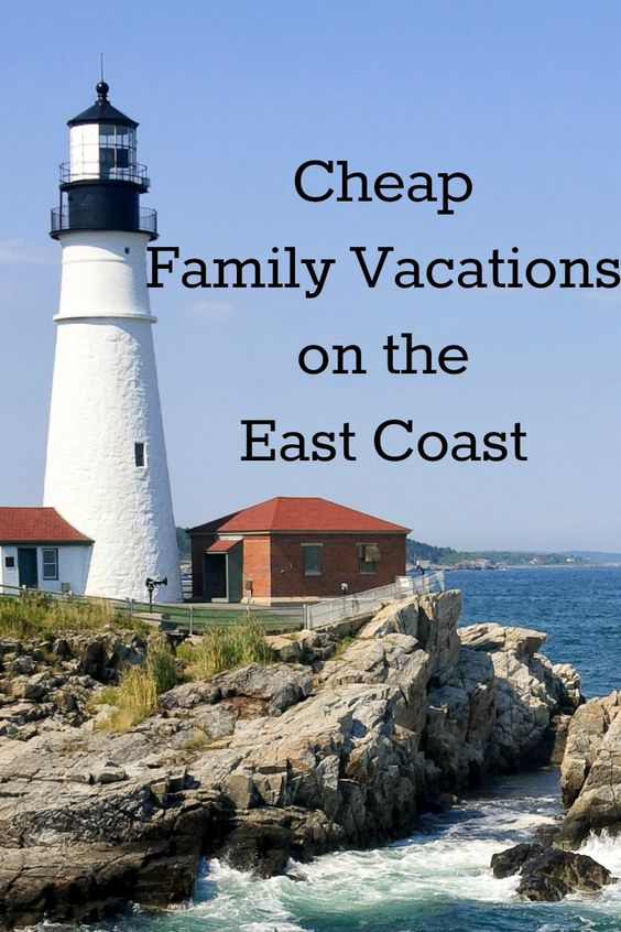 cheap family vacations on the east coast places to visit