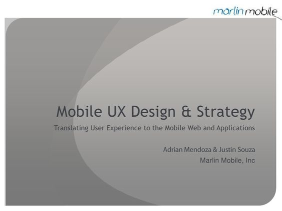mm-mobile-ux by Marlin Mobile via Slideshare
