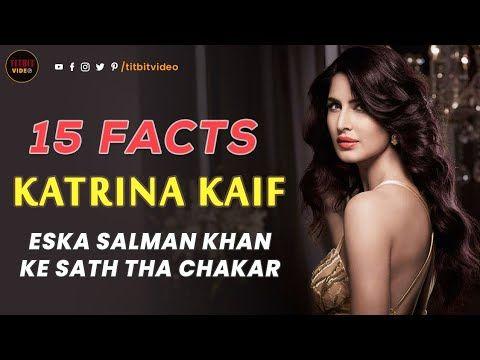 15 Facts Of Katrina Kaif Titbit Video Titbit Youtube Katrina Kaif Katrina Bollywood Stars