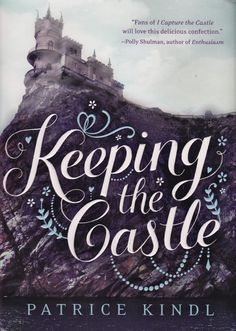 If You Like Jane Austen, Read 'Keeping The Castle' by Patrice Kindl