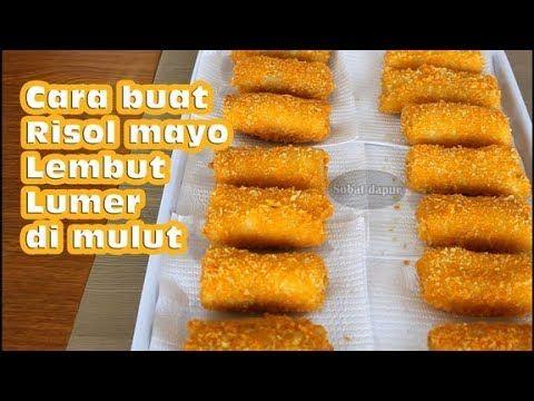 Cara Buat Risol Mayo Lembut Lumer Dimulut Youtube Resep Masakan Makanan Dan Minuman Resep Makanan Penutup