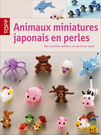 animaux miniatures japonais en perles des rocailles enfil es sur du fil de nylon my craft. Black Bedroom Furniture Sets. Home Design Ideas