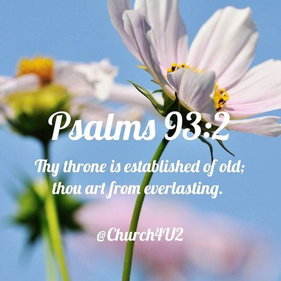 """Psalms 93-2 """"Thy throne is established of old: thou art from everlasting."""" #KingJamesVersion #KingJamesBible #KJVBible #KJV #Bible #BibleVerse #BibleVerseImage #BibleVersePic #Verse #BibleVersePicture #Picture #Pic #Image #KJVBibleVerse #DailyBibleVerse"""
