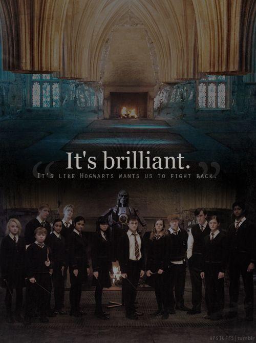 It's brilliant. It's like Hogwarts wants us to fight back.