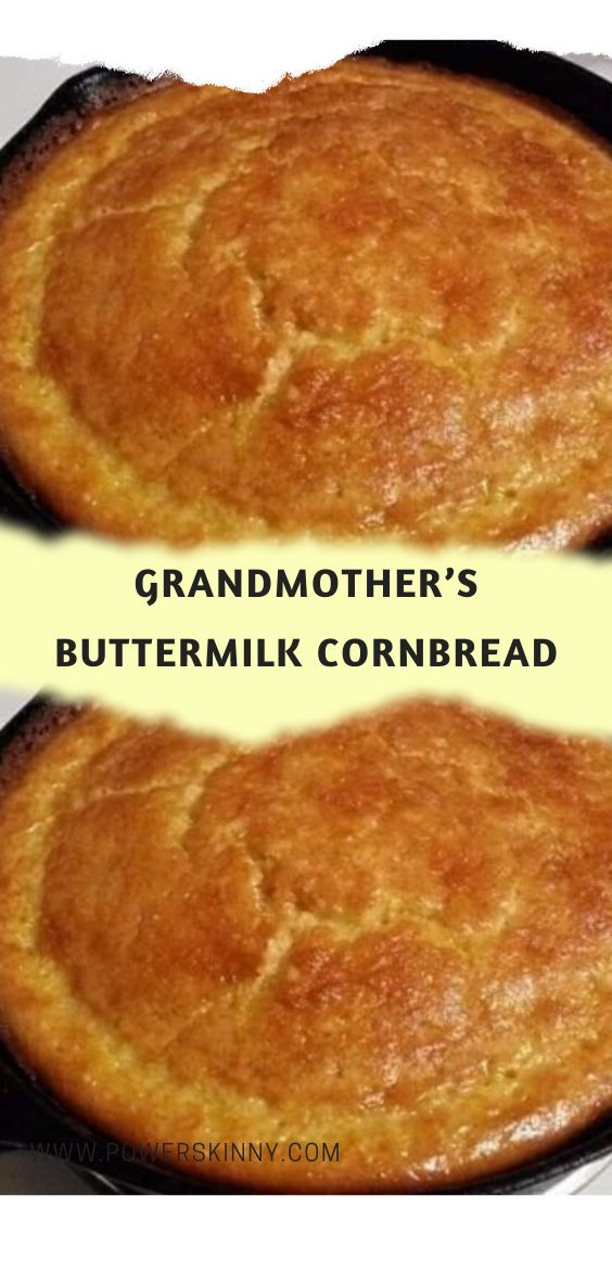 Grandmother S Buttermilk Cornbread One Of Recipe In 2020 Buttermilk Cornbread Grandmas Cornbread Recipe Buttermilk Recipes