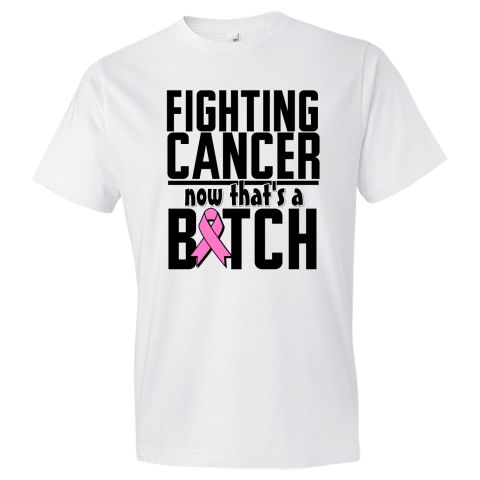 "Fighting Breast Cancer  ""Now That's a Bitch"" funny T-Shirts  #BreastCancerAwareness"