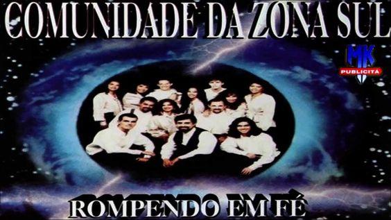 CD COMPLETO: Comunidade da Zona Sul -  Rompendo em Fé - YouTube
