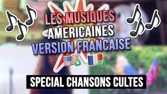 LES MUSIQUES US VERSION FR : Spécial Chansons Cultes