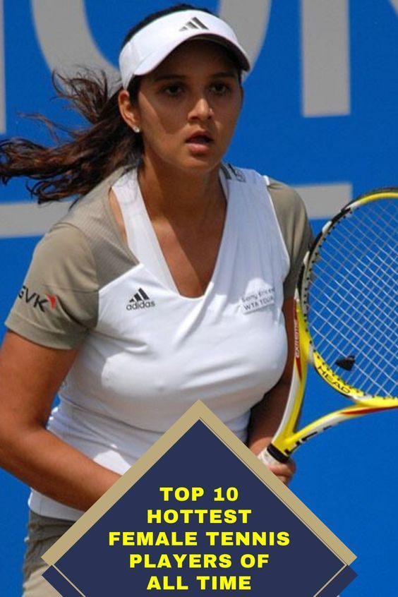 Top 10 Hottest Female Tennis Players Of All Time In 2020 Tennis Players Female Tennis Players Celebrities Funny