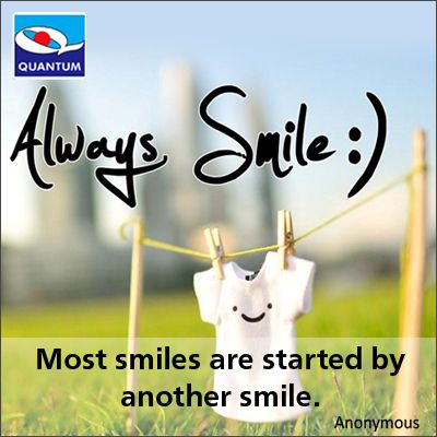 "#FridayFunda #Quotes ""Most smiles are started by another smile."" Anonymous www.quantumamc.com"