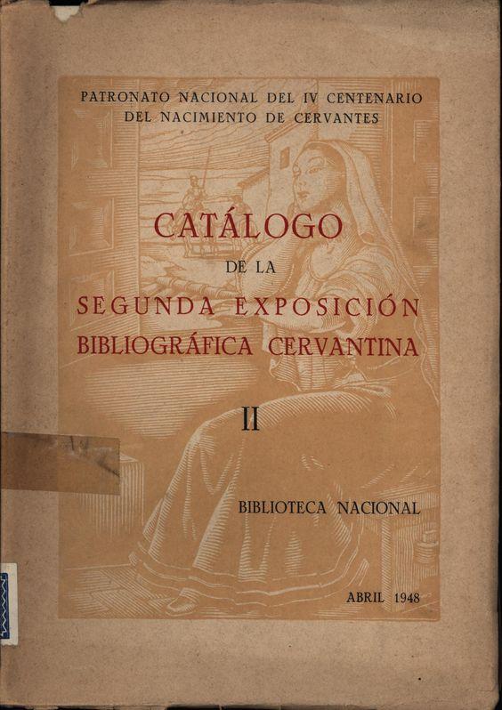 Catálogo de la segunda Exposición Bibliográfica Cervantina : Biblioteca Nacional, abril 1948. 2