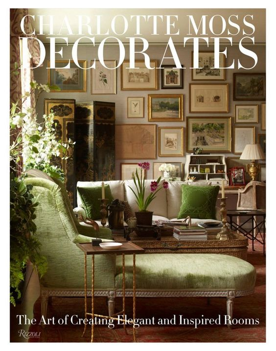 Charlotte Moss Decorates: