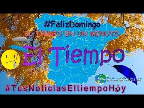Jmtusnoticias Felizdomingo El Tiempo En Un Minuto 10 De Noviemb Videos Noviembre Feliz Domingo