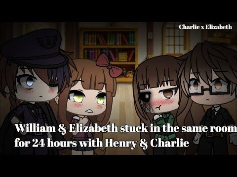 William Elizabeth Stuck In The Same Room For 24 Hours With Henry Charlie Gacha Charliexliz Youtube In 2020 Charlie Fnaf Elizabeth