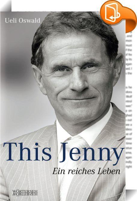 This Jenny    ::  This Jenny war Unternehmer, Politiker, Vater, Ehemann und Lebenspartner. Und er war ein Menschenfreund. In seiner direkten, ehrlichen Art redete er sich in die Herzen der Menschen. This Jenny war ein Mann des Volkes. This Jenny nahm nie ein Blatt vor den Mund - auch nicht als Ständerat. Er war ein Macher. Und dies bereits in seiner Kindheit, die von Armut und Vernachlässigung geprägt war. Und erst recht, als er, knapp 62-jährig, am 6. Februar 2014 die Diagnose Magenkr...