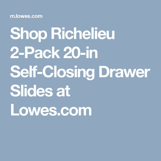 Shop Richelieu 2-Pack 20-in Self-Closing Drawer Slides at Lowes.