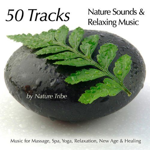 50 Tracks: Nature Sounds & Relaxing Music For Massage, Spa, Yoga, Relaxation, New Age & Healing - http://top100voices.com/50-tracks-nature-sounds-relaxing-music-for-massage-spa-yoga-relaxation-new-age-healing/