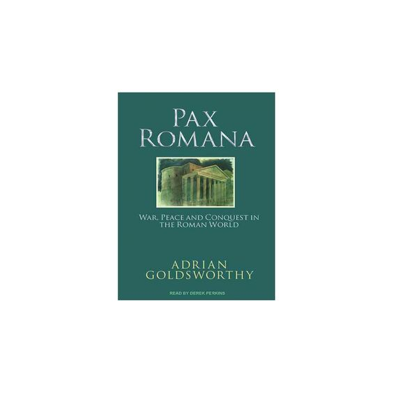 Pax Romana : War, Peace, and Conquest in the Roman World (MP3-CD) (Adrian Goldsworthy)